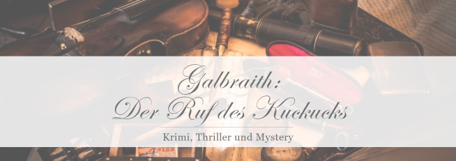 Robert Galbraith: Der Ruf des Kuckucks [Rezension]