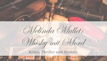 Melinda Mullet: Whisky mit Mord [Rezension]