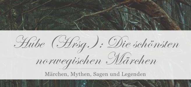 Hube: Die schönsten norwegischen Märchen [Rezension]