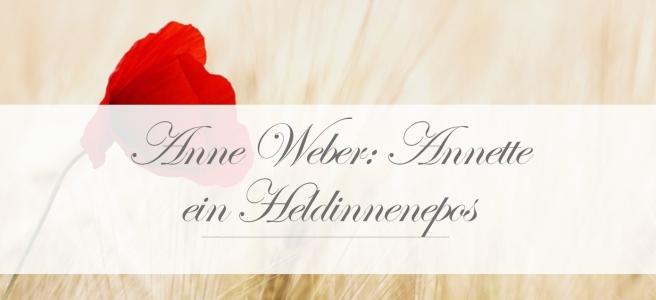 Anne Weber: Annette ein Heldinnenepos [Rezension]