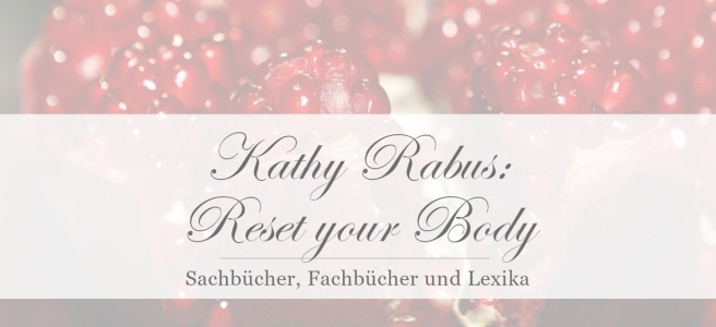 Kathy Rabus: Reset your Body [Rezension]