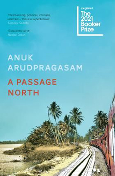 Anuk Arudpragasam: A Passage North [Cover]