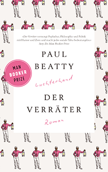 Paul Beatty: Der Verräter (engl. The Sellout) [Cover]