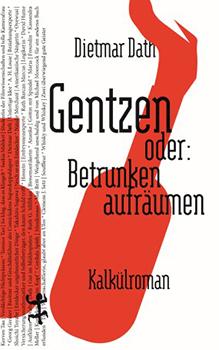 Dietmar Dath: Gentzen oder: Betrunken aufräumen [Cover]