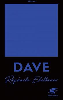 Raphaela Edelbauer: Dave [Cover]