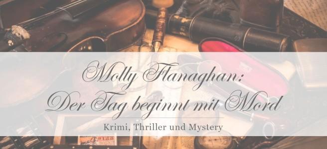 Molly Flanaghan: Der Tag beginnt mit Mord [Rezension]