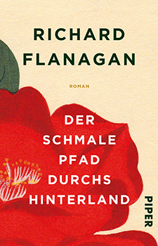 Richard Flanagan: Der schmale Pfad durchs Hinterland (engl. The Narrow Road to the Deep North) [Cover]