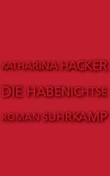 Katharina Hacker: Die Habenichtse [Cover]