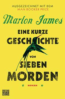 Marlon James: Eine kurze Geschichte von sieben Morden (engl. A Brief History of Seven Killings) [Cover]