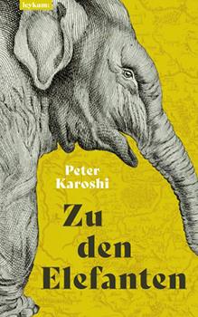 Peter Karoshi: Zu den Elefanten [Cover]