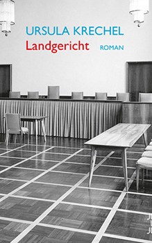 Ursula Krechel: Landgericht [Cover]