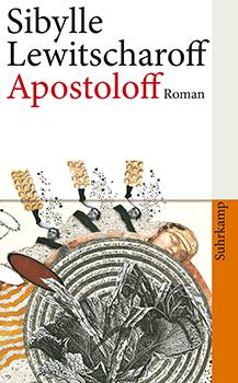 Sibylle Lewitscharoff: Apostoloff [Cover]