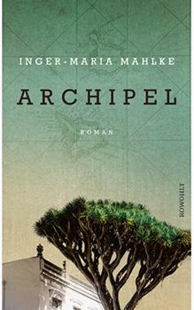 Inger-Maria Mahlke: Archipel [Cover]