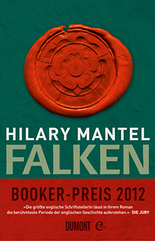 Hilary Mantel: Falken (engl. Bring Up the Bodies) [Cover]