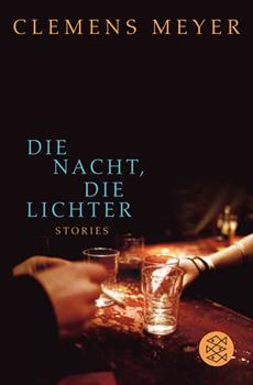 Clemens Meyer: Die Nacht, die Lichter [Cover]