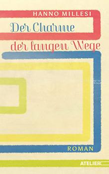 Hanno Millesi: Der Charme der langen Wege [Cover]