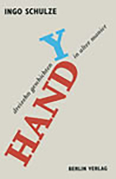 Ingo Schulze: Handy. Dreizehn Geschichten in alter Manier [Cover]