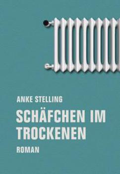 Anke Stelling: Schäfchen im Trockenen [Cover]