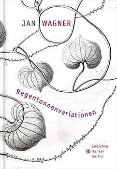 Jan Wagner: Regentonnenvariationen. Gedichte [Cover]